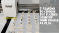5 Reasons to You Shoud Choose the Flatbed Desktop Food Printer A3+